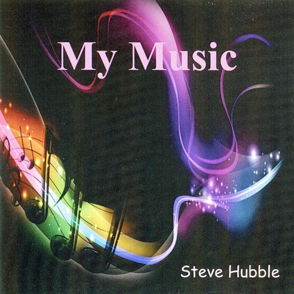 Steve Hubble - My Music