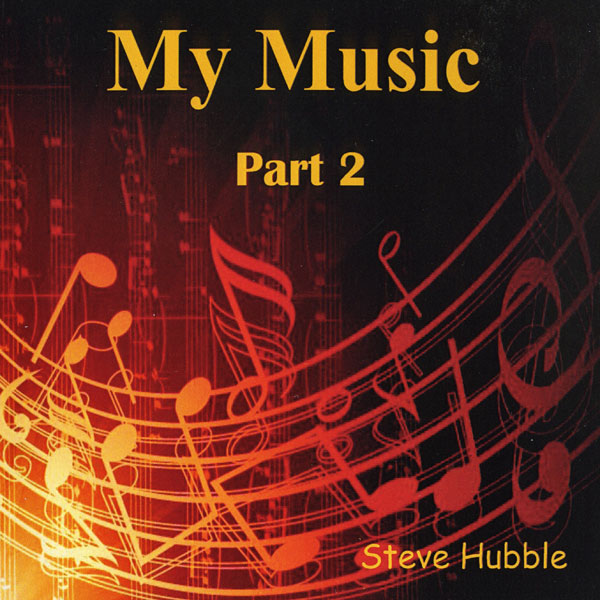 Steve Hubble - My Music - Part Two