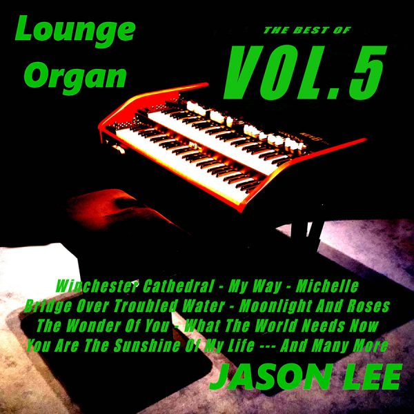 Jason Lee - The Best of Lounge Organ 5 (2019)