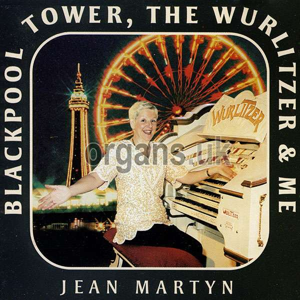 Jean Martyn - Blackpool Tower, The Wurlitzer and Me