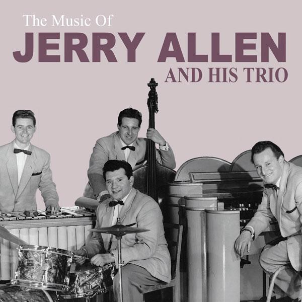 Jerry Allen - The Music of Jerry Allen & His Trio