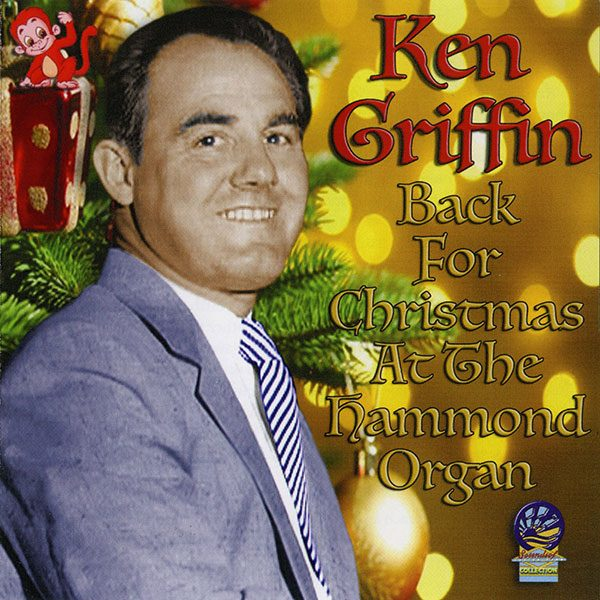 Ken Griffin - Back In Time For Christmas at the Hammond Organ