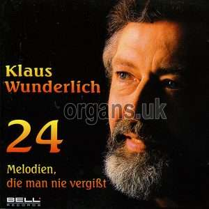 Klaus Wunderlich - 24 Melodies You'll Never Forget