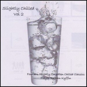 John Kyffin - Slightly Chilled 2