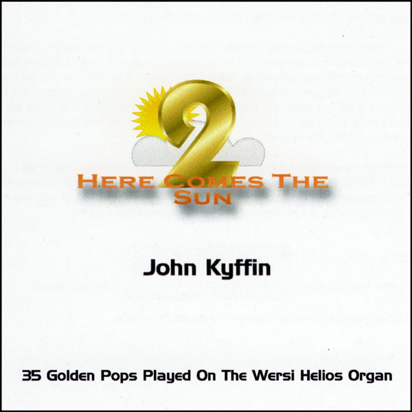 John Kyffin - Here Comes The Sun 2