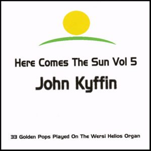 John Kyffin - Here Comes The Sun 5