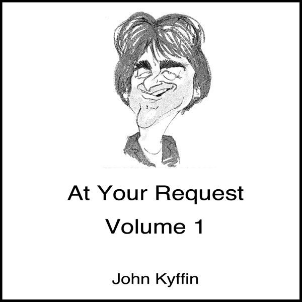 John Kyffin - At Your Request 1