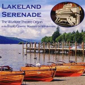Lakeland Serenade CD - Royalty Cinema Wurlitzer, Bowness-on-Windermere