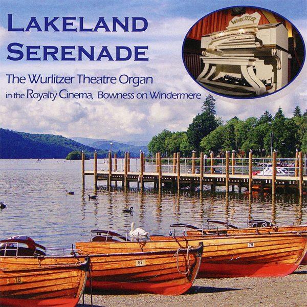 Lakeland Serenade CD - Royalty Cinema Wurlitzer, Bowness-on-Windermere
