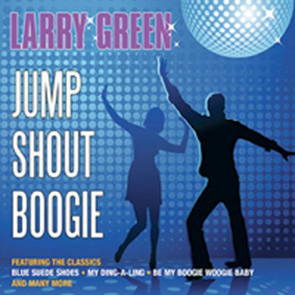 Larry Green - Jump, Shout, Boogie