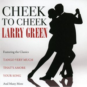 Larry Green - Cheek To Cheek