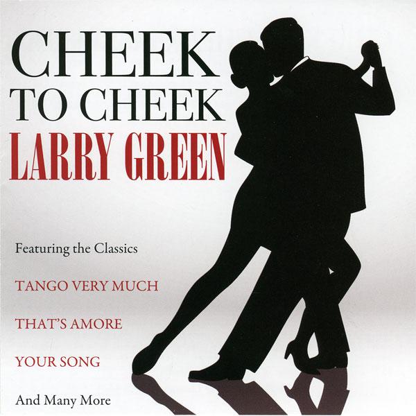 Larry Green - Cheek To Cheek