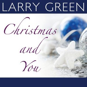 Larry Green - Christmas and You