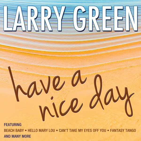 Larry Green - Have A Nice Day
