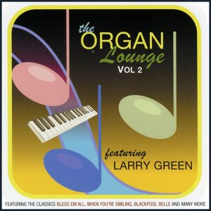 Larry Green - The Organ Lounge 2