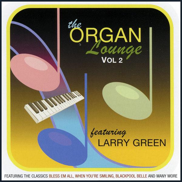 Larry Green - The Organ Lounge 2