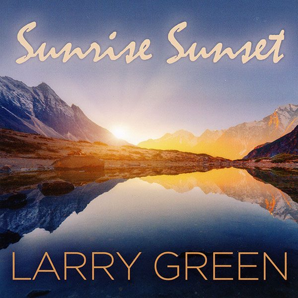 Larry Green - Sunrise Sunset