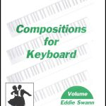 Eddie Swann - Key Expressions for Keyboard (Compositions for Keyboard 2)