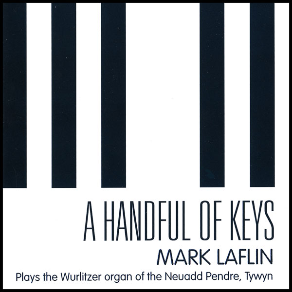 Mark Laflin - A Handful Of Keys (At The Tywyn Wurlitzer)
