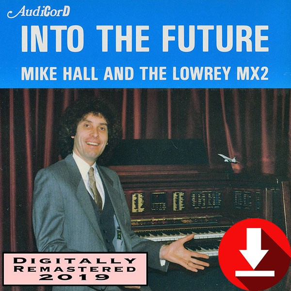 Mike Hall - Into The Future 2019