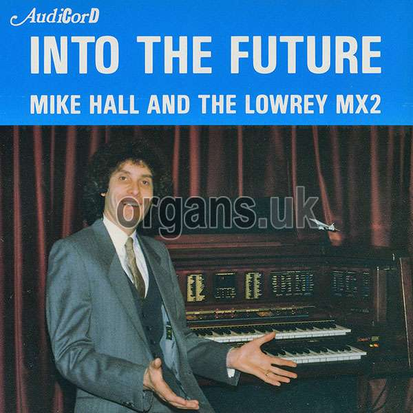 Mike Hall - Into The Future