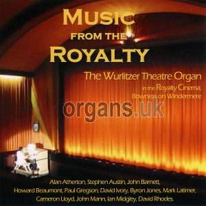 Music From The Royalty CD - Royalty Cinema Wurlitzer, Bowness-on-Windermere