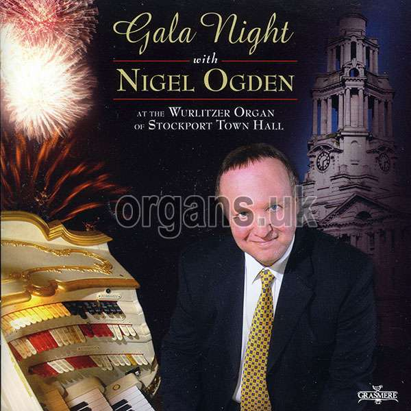 Nigel Ogden - Presents Gala Night at the Wurlitzer Organ of Stockport Town Hall