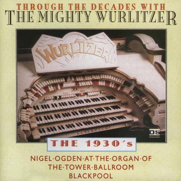 Nigel Ogden - Through The Decades - The 1930s