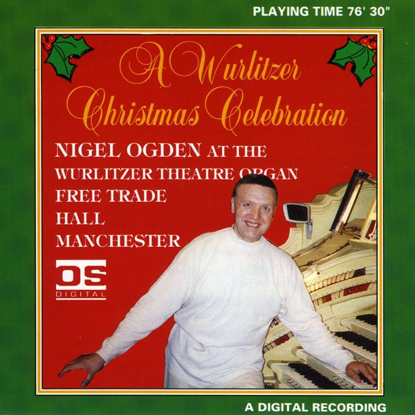 Nigel Ogden - A Wurlitzer Christmas Celebration