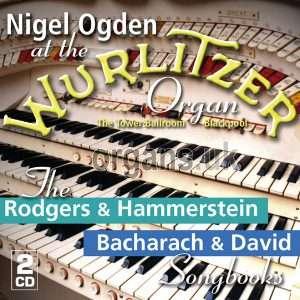 Nigel Ogden - Rodgers & Hammerstein / Bacharach & David Songbooks