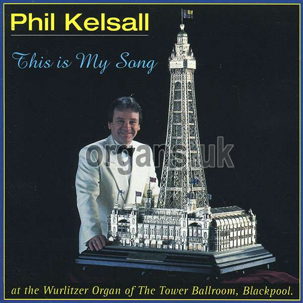 Phil Kelsall - This Is My Song