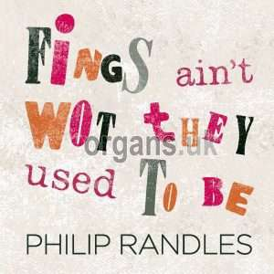 Philip Randles - Fings Ain't Wot They Used To Be (2019)