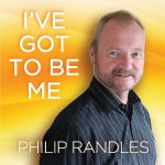 Philip Randles - I've Got To Be Me (2018)
