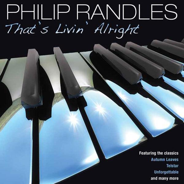 Philip Randles - That's Livin' Alright