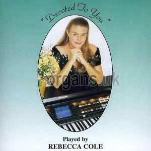 Rebecca Cole - Devoted To You