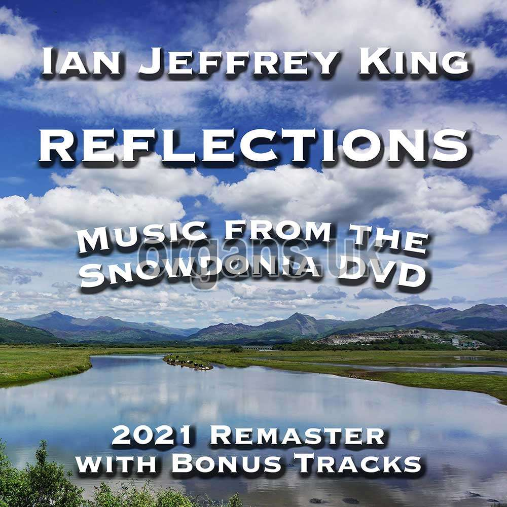 Ian King - Reflections (Music from The Snowdonia DVD) (2021 Remaster)