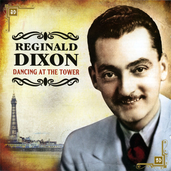 Reginald Dixon - Dancing At The Tower