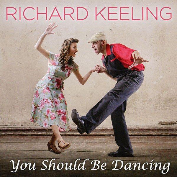 Richard Keeling - You Should Be Dancing
