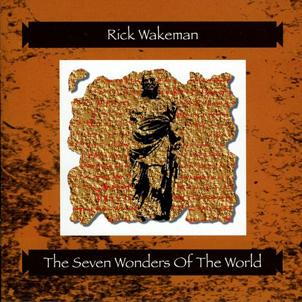 Rick Wakeman - The Seven Wonders Of The World