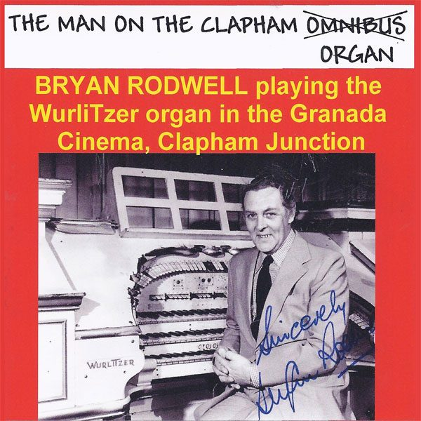 Bryan Rodwell - The Man On The Clapham Organ