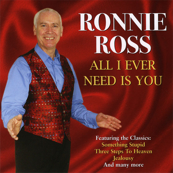 Ronnie Ross - All I Ever Need Is You