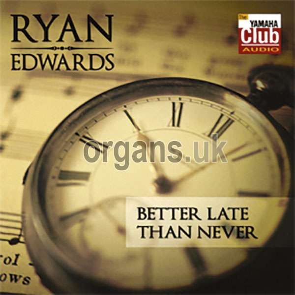 Ryan Edwards - Better Late Than Never