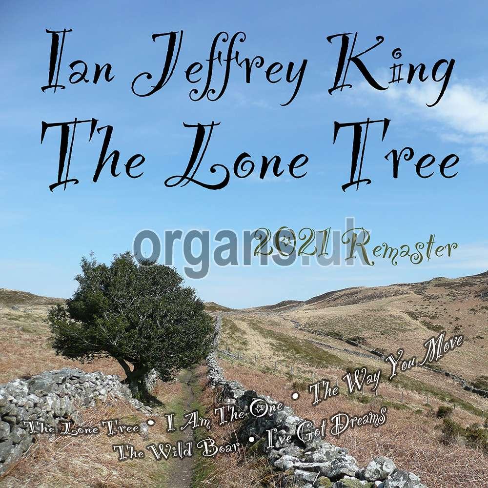 Ian Jeffrey King - The Lone Tree (2021 Remaster)