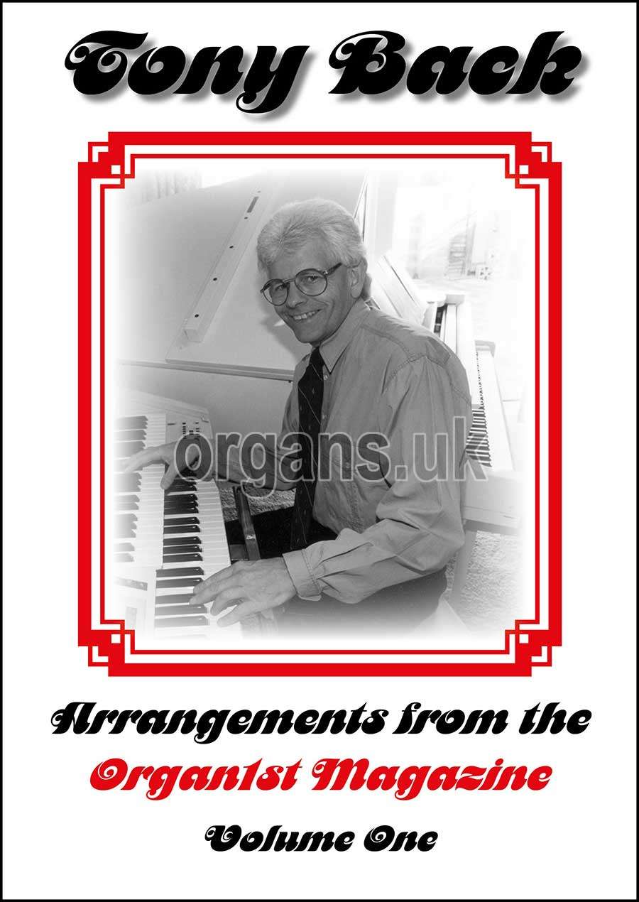 Tony Back - Arrangements from the ORGAN1st Magazine