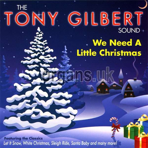 The Tony Gilbert Sound - We Need A Little Christmas