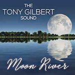 The Tony Gilbert Sound - Moon River (2018)