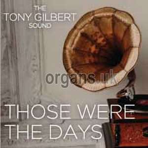 Tony Gilbert - Those Were The Days (2019)