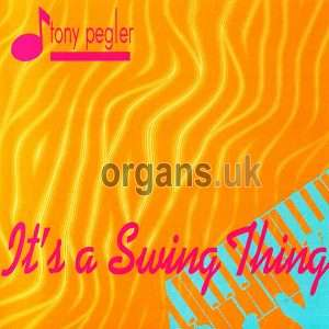 Tony Pegler - It's A Swing Thing
