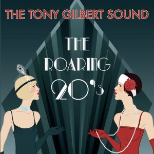 The Tony Gilbert Sound - The Roaring 20s